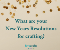 Top 5 New Years Resolutions for Crafting