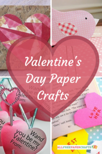 25+ Valentine's Day Paper Crafts: Heartfelt Homemade Valentine Cards and Projects
