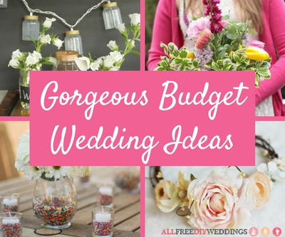 23 Gorgeous Budget Wedding Ideas