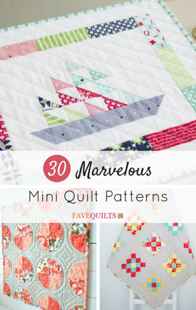 30 Marvelous Mini Quilt Patterns