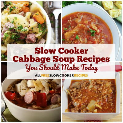 7 Slow Cooker Cabbage Soup Recipes You Should Make Today