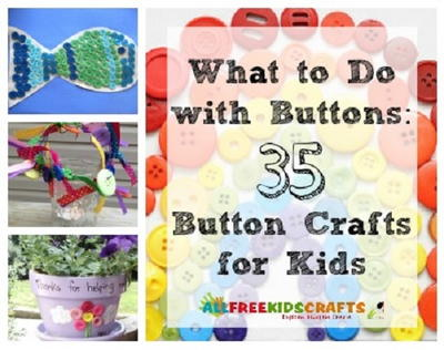 Crafting With Buttons 35 Button Crafts for Kids