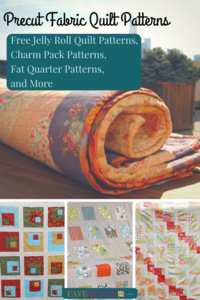 23 Precut Fabric Quilt Patterns: Jelly Roll, Charm Pack, Fat Quarter Patterns, and More
