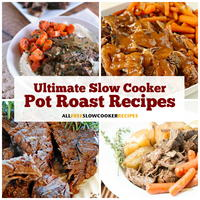 22 Ultimate Slow Cooker Pot Roast Recipes
