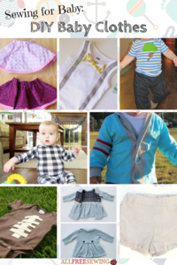 Sewing for Baby: 18 DIY Baby Clothes
