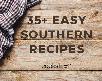 35+ Easy Southern Recipes: Country Cooking for All Occasions