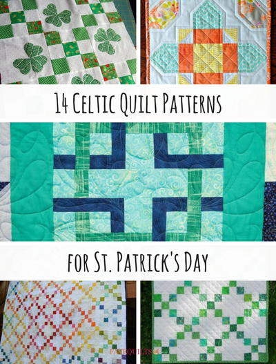 14 Celtic Quilt Patterns for St Patricks Day