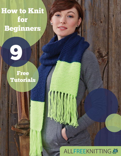 Knitting For Beginners 9 Free Tutorials Ebook Allfreeknitting