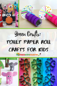 Green Crafts: 60+ Toilet Paper Roll Crafts for Kids