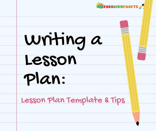 Writing a Lesson Plan Lesson Plan Template and Tips