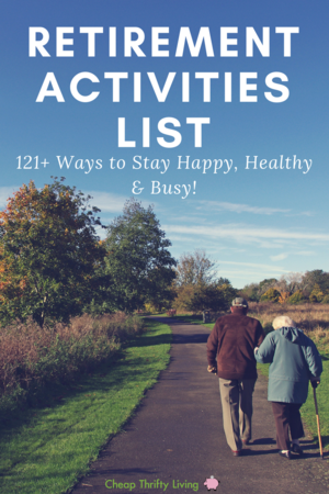 Retirement Activities List: 120+ Ways to Stay Healthy, Happy, & Busy