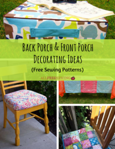 13 Back Porch & Front Porch Decorating Ideas (Free Sewing Patterns)