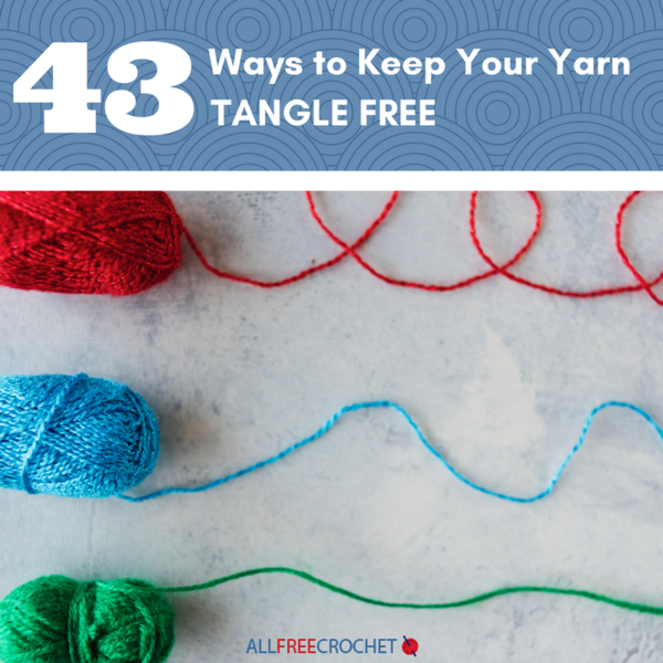 43 Ways to Keep Your Yarn Tangle Free