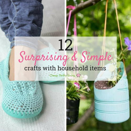12 Surprising  Simple Crafts with Household Items