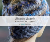 52 Slouchy Beanie Knitting Patterns