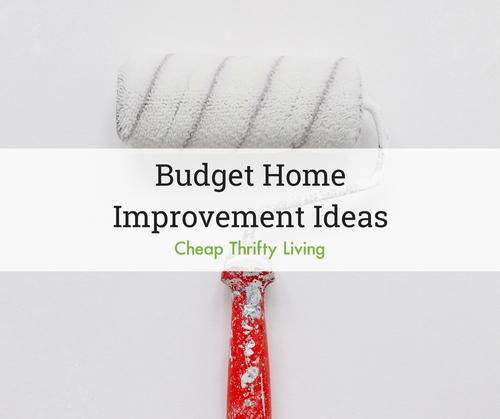 Budget Home Improvement Ideas