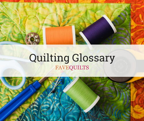 The Quilting Glossary | FaveQuilts com