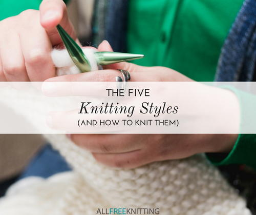 The 5 Knitting Styles