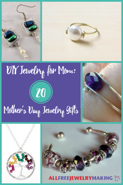DIY Jewelry for Mom 20 Mothers Day Jewelry Gifts