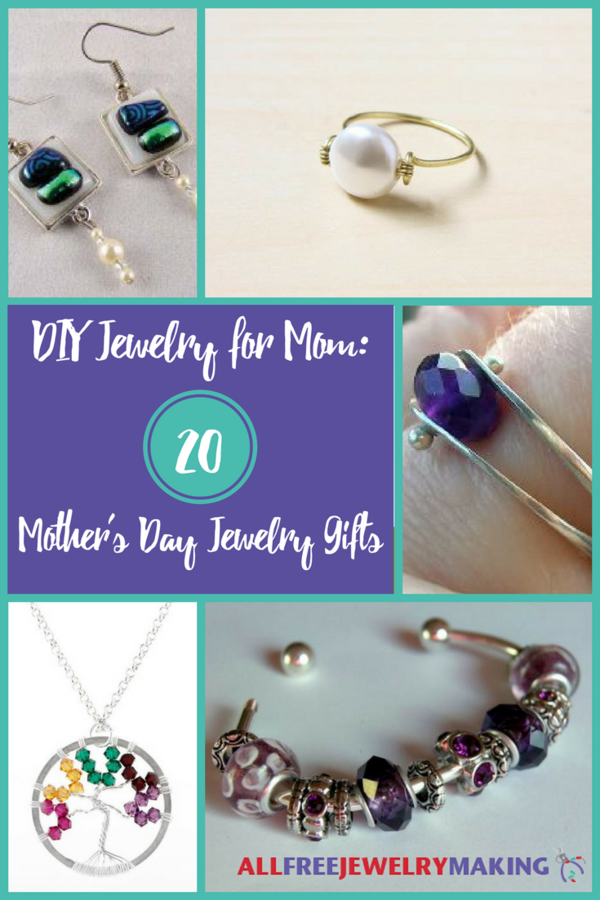 DIY Jewelry for Mom: 20 Mother's Day Jewelry Gifts