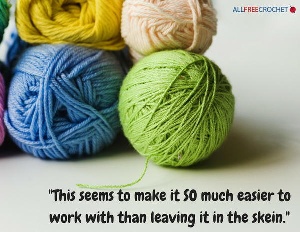 Rolling Your Skeins Into Yarn Balls