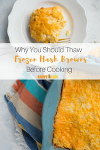 Why You Should Thaw Your Frozen Hash Browns Before Cooking (& How)!