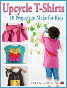 """Upcycle T-Shirts: 10 Projects to Make for Kids"" eBook"