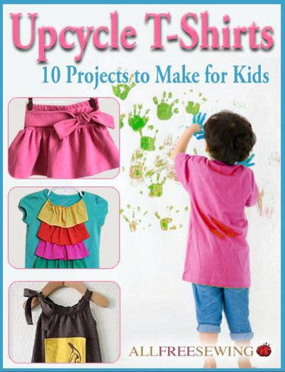 Upcycle T-Shirts: 10 Projects to Make for Kids free eBook