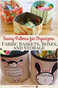 Sewing Patterns for Organizers: 26 Fabric Baskets, Boxes, and Storage