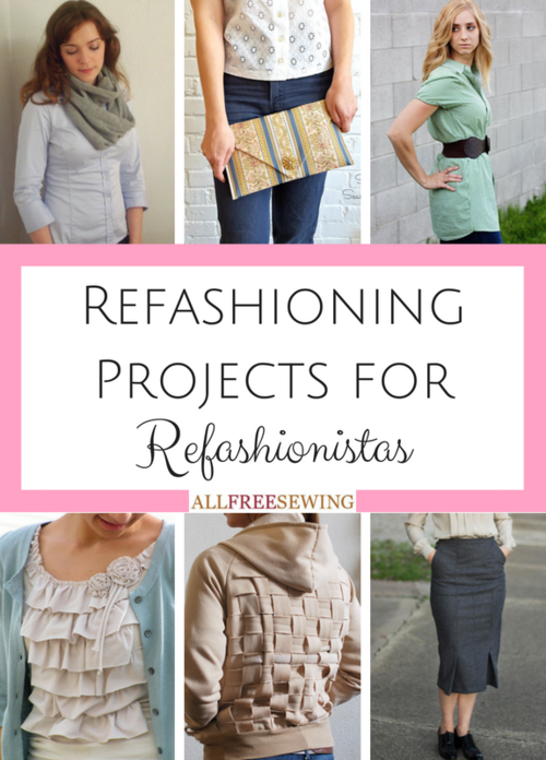 35+ Refashioning Projects for Refashionistas