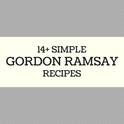 Simple Gordon Ramsay Recipes