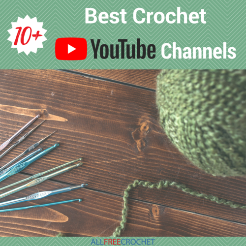 10 Best Crochet Youtube Channels Allfreecrochetcom