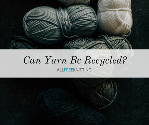 Can Yarn Be Recycled