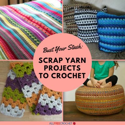 Bust Your Stash  22 Scrap Yarn Projects to Crochet  bf4c1688e0e