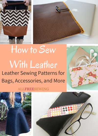 How to Sew With Leather XX Leather Sewing Patterns for Bags Accessories and More