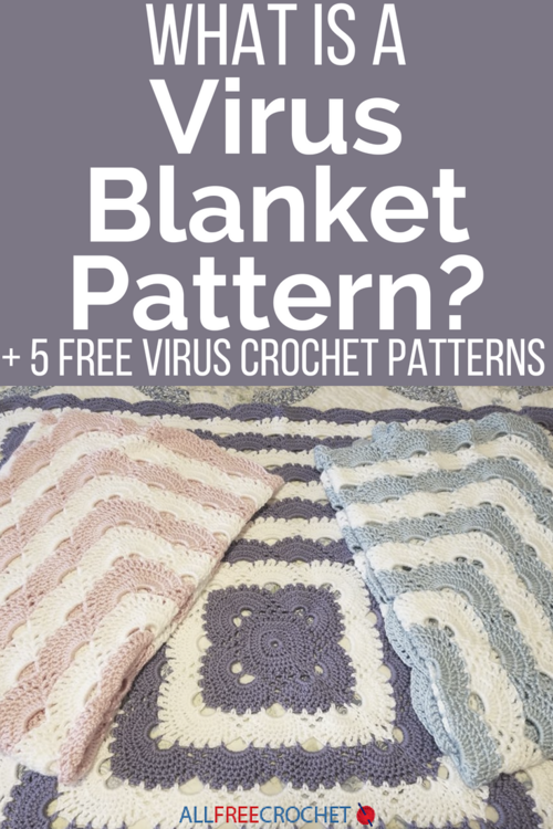 photo about Virus Blanket Pattern Free Printable named What is a Virus Blanket? + 5 Free of charge Virus Crochet Habits