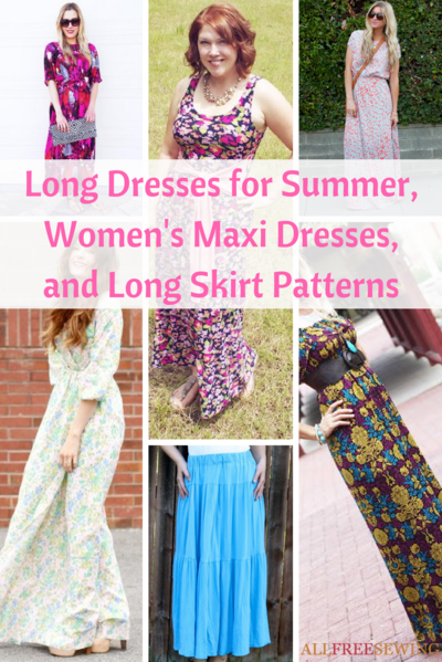 29 Long Dresses for Summer Womens Maxi Dresses and Long Skirt Patterns