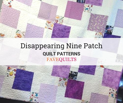 20 Disappearing Nine Patch Patterns (Free) | FaveQuilts com