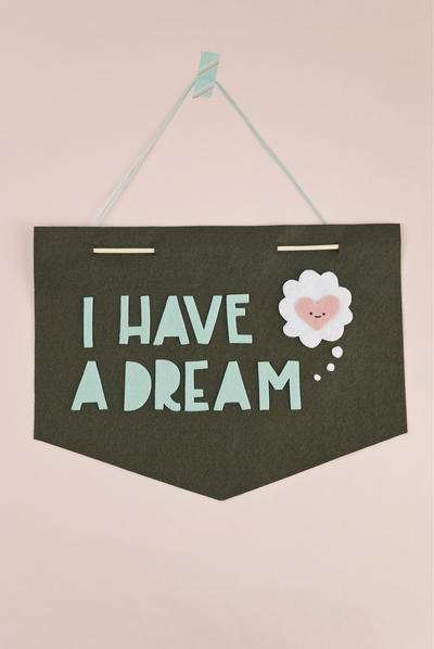 I Have a Dream Felt Banner Pattern