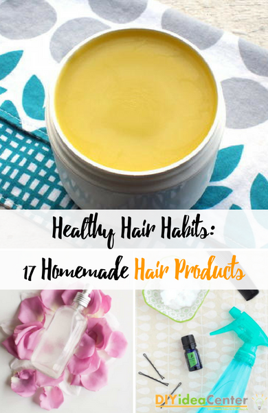 Healthy Hair Habits 17 Homemade Hair Products