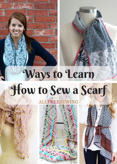 36 Ways to Learn How to Sew a Scarf (Free Scarf Sewing