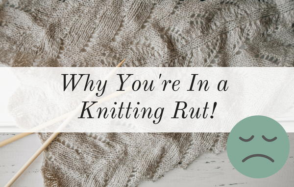 Why You're in a Knitting Rut