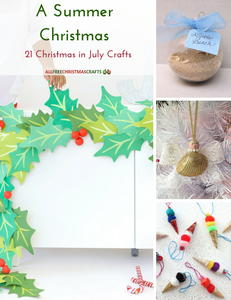 A Summer Christmas: 21 Christmas in July Crafts