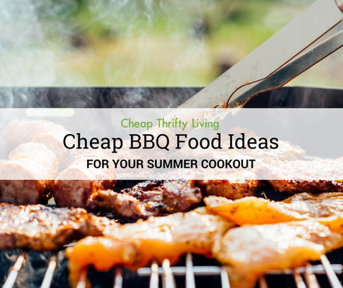 30 Cheap Bbq Food Ideas That Are Easy Too Cheapthriftyliving Com