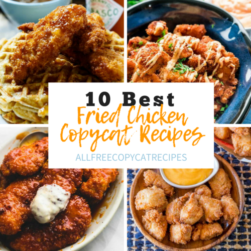10 Best Fried Chicken Copycat Recipes