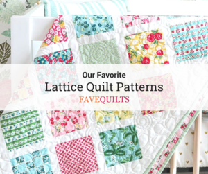 18 of Our Favorite Lattice Quilt Patterns