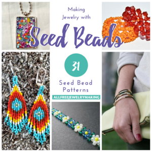 Making Jewelry with Seed Beads: 31 Seed Bead Patterns