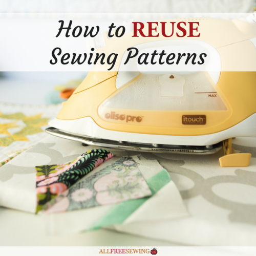 How to Reuse Sewing Patterns