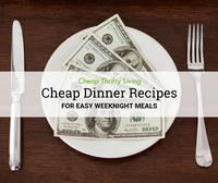 Dinner on a Dime: 15 Cheap Dinners for Easy Weeknight Meals