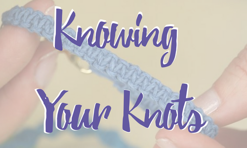 Knowing Your Knots